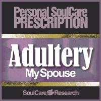 SoulCare Prescription - Adultery - My Spouse