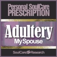SoulCare Prescription - Adultery - My Spouse