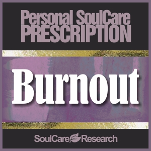 SoulCare Prescription - Burnout