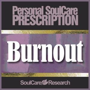 SoulCare Prescription - Burnout