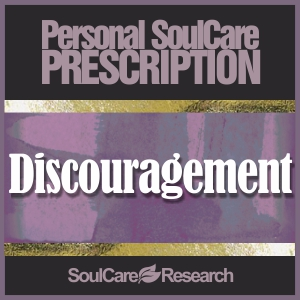 SoulCare Prescription - Discouragement