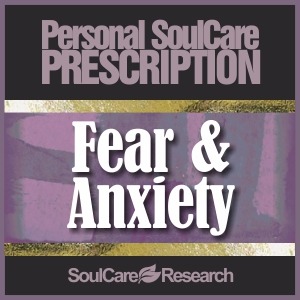 SoulCare Prescription - Fear & Anxiety