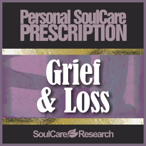 SoulCare Prescription - Grief & Loss