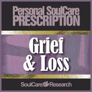 SoulCare Prescription - Grief & Loss