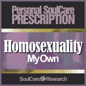 SoulCare Prescription - Homosexuality - My Own