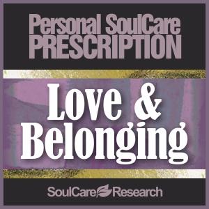 SoulCare Prescription - Love & Belonging