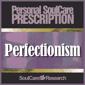 SoulCare Prescription - Perfectionism