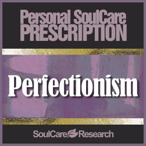 SoulCare Prescription - Perfectionism