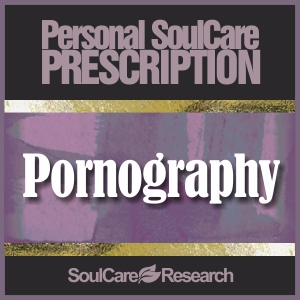 SoulCare Prescription - Pornography