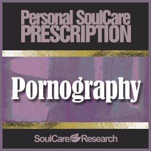SoulCare Prescription - Pornography