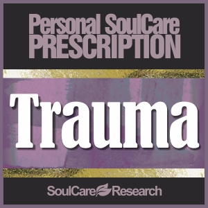 SoulCare Prescription - Trauma