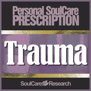 SoulCare Prescription - Trauma
